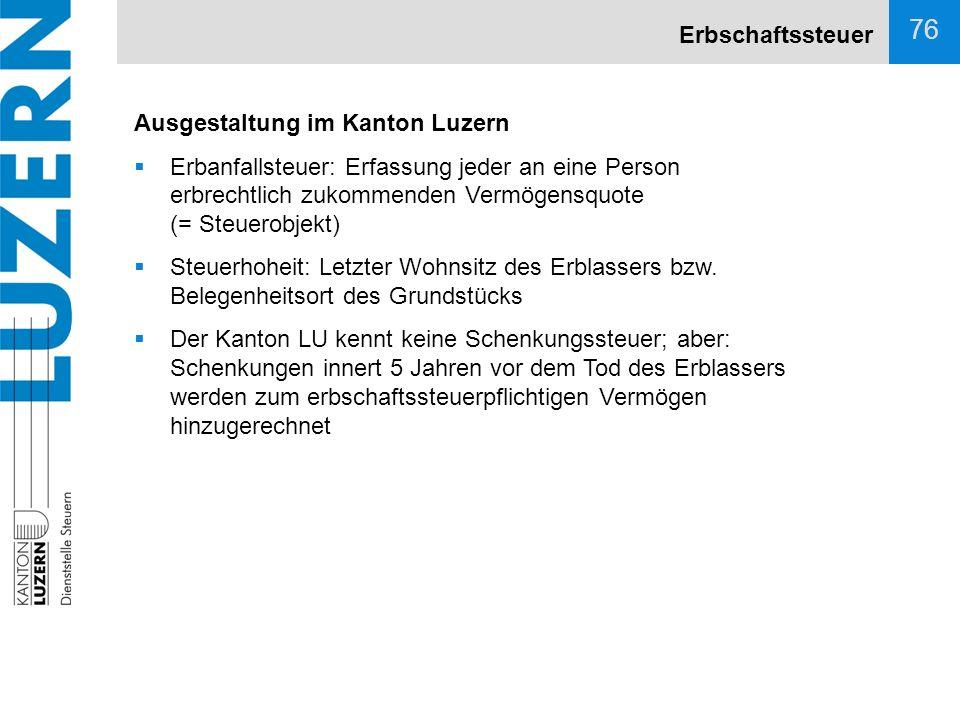 Erbschaftssteuer Ausgestaltung im Kanton Luzern.