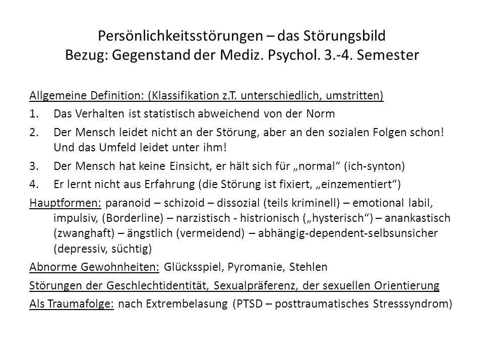 Persönlichkeitsstörungen – das Störungsbild Bezug: Gegenstand der Mediz. Psychol. 3.-4. Semester