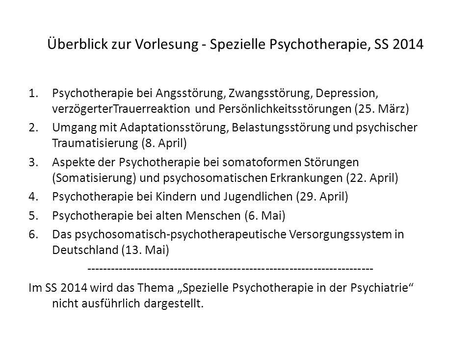 Überblick zur Vorlesung - Spezielle Psychotherapie, SS 2014