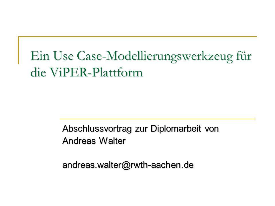 Ein Use Case-Modellierungswerkzeug für die ViPER-Plattform