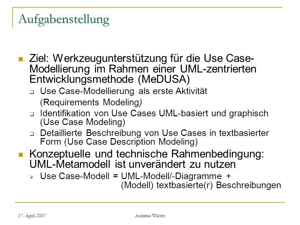 Aufgabenstellung Ziel: Werkzeugunterstützung für die Use Case-Modellierung im Rahmen einer UML-zentrierten Entwicklungsmethode (MeDUSA)