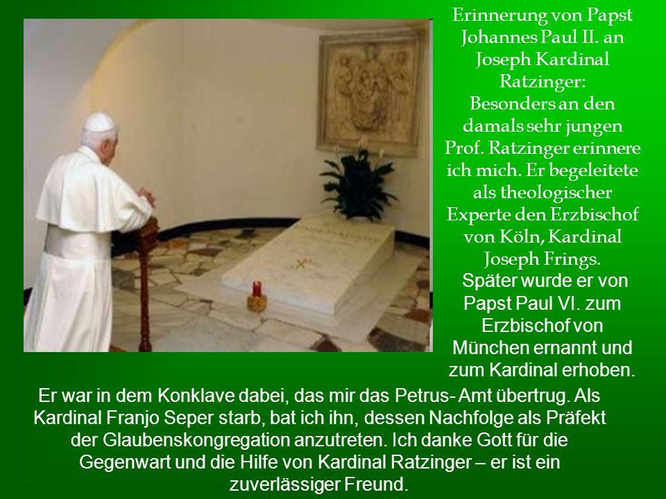 Erinnerung von Papst Johannes Paul II. an Joseph Kardinal Ratzinger: