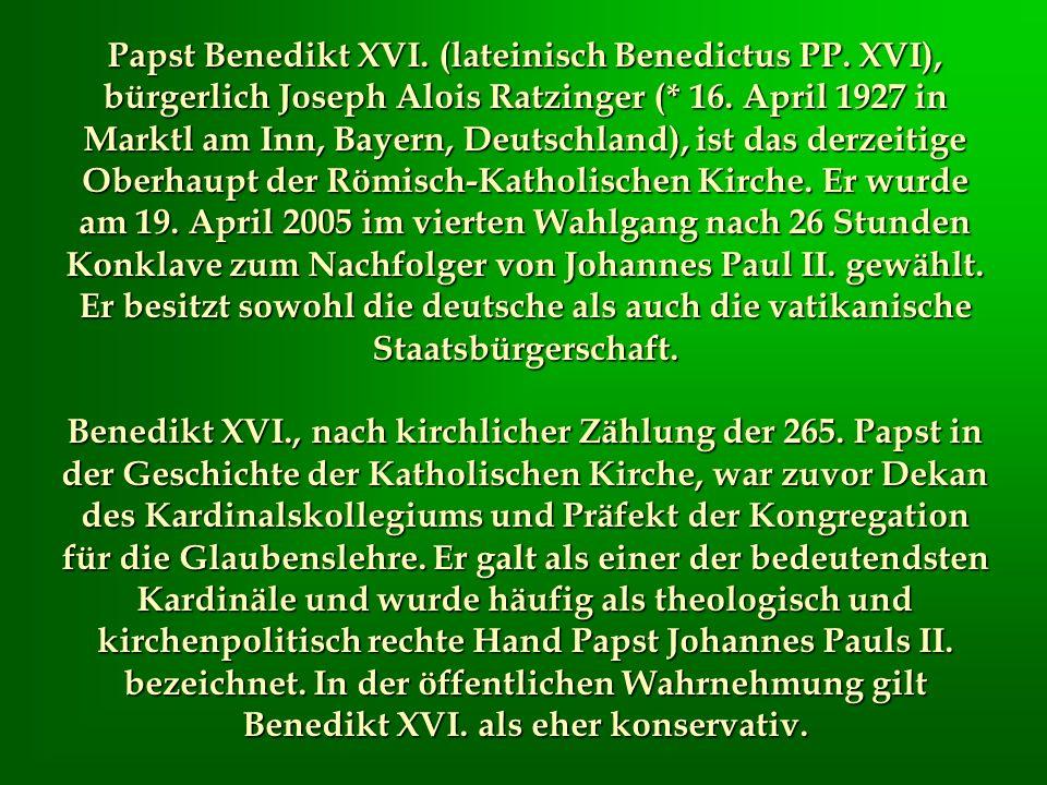 Papst Benedikt XVI. (lateinisch Benedictus PP