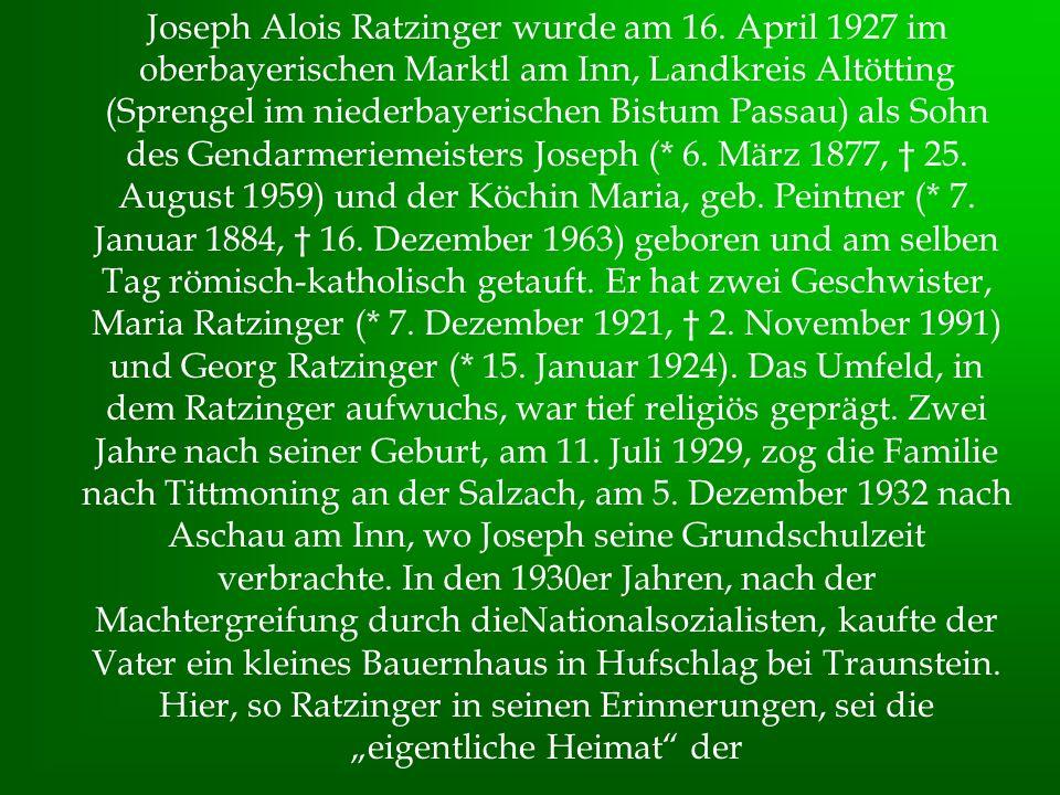 Joseph Alois Ratzinger wurde am 16