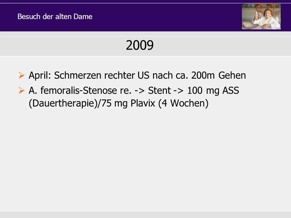 2009 April: Schmerzen rechter US nach ca. 200m Gehen