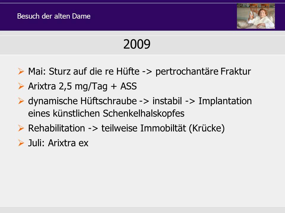 2009 Mai: Sturz auf die re Hüfte -> pertrochantäre Fraktur