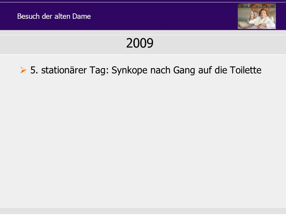 2009 5. stationärer Tag: Synkope nach Gang auf die Toilette