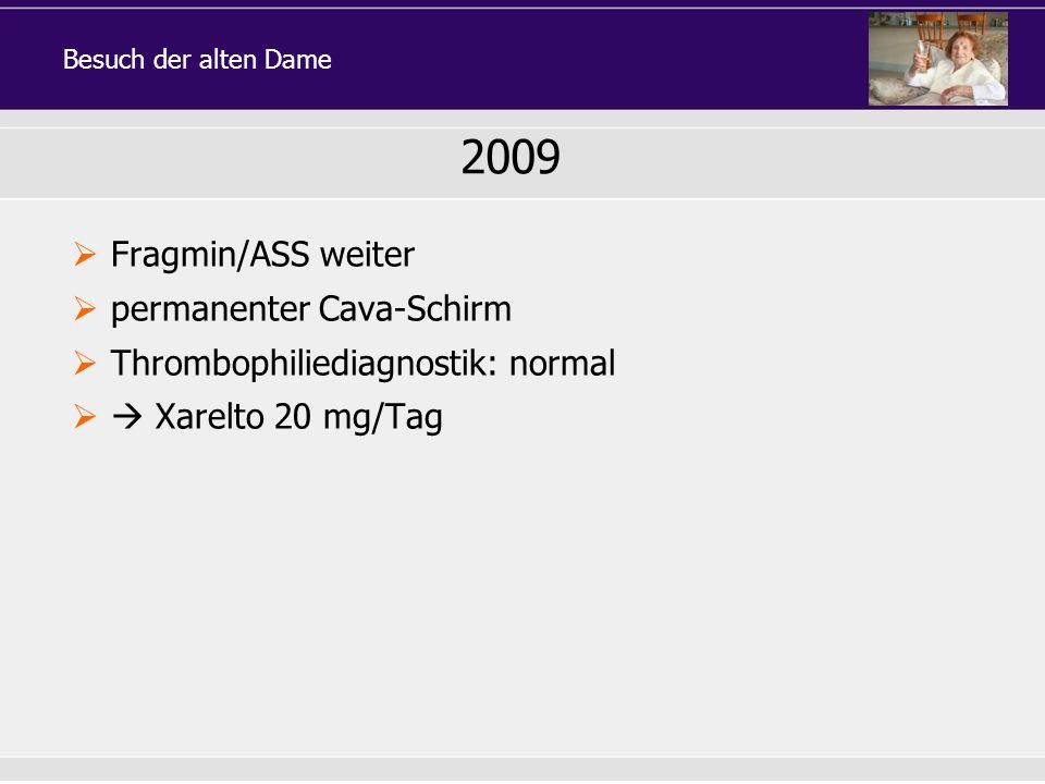 2009 Fragmin/ASS weiter permanenter Cava-Schirm