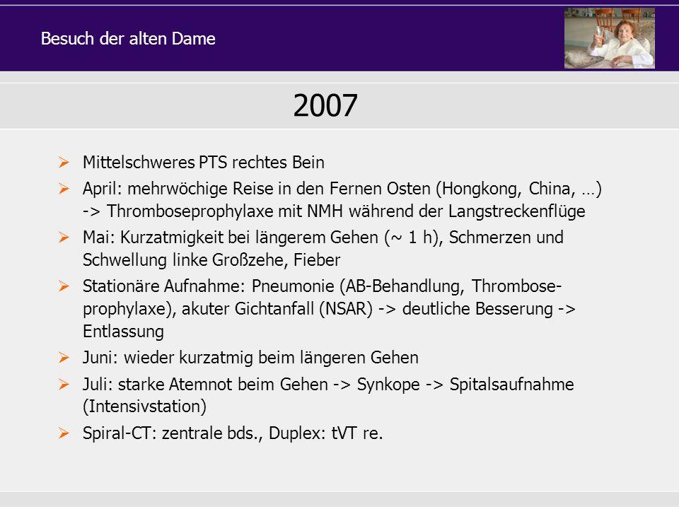 2007 Besuch der alten Dame Mittelschweres PTS rechtes Bein