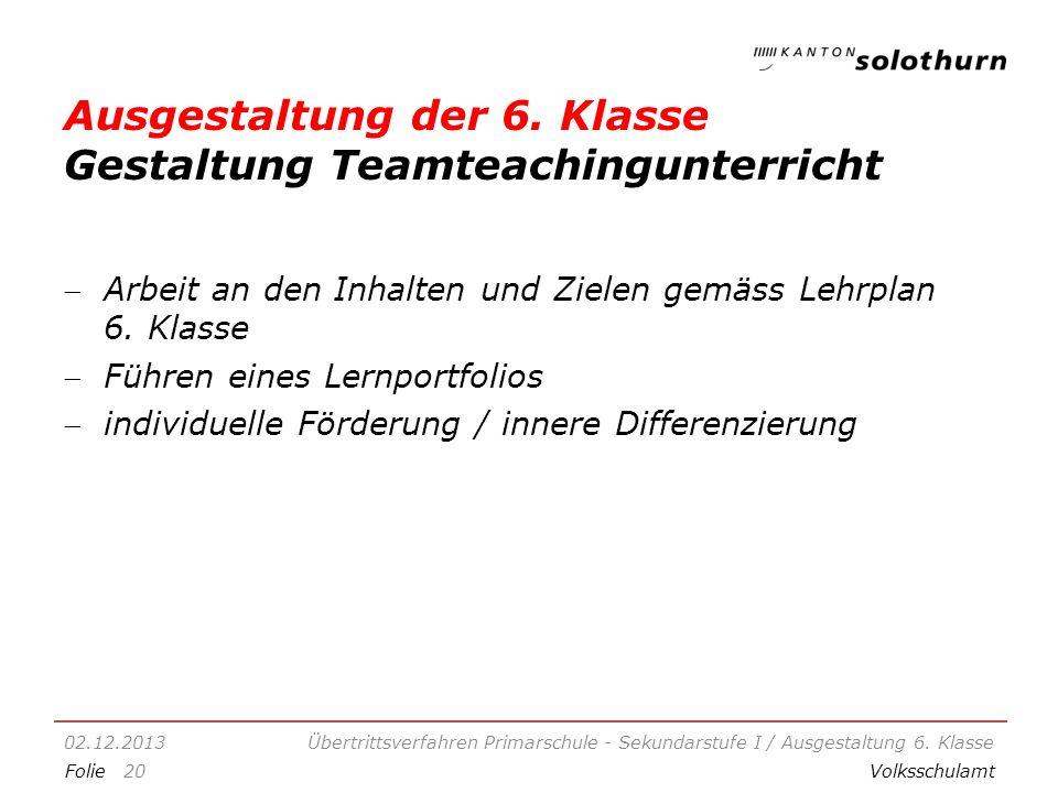 Ausgestaltung der 6. Klasse Gestaltung Teamteachingunterricht