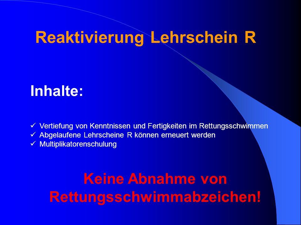Reaktivierung Lehrschein R Keine Abnahme von Rettungsschwimmabzeichen!