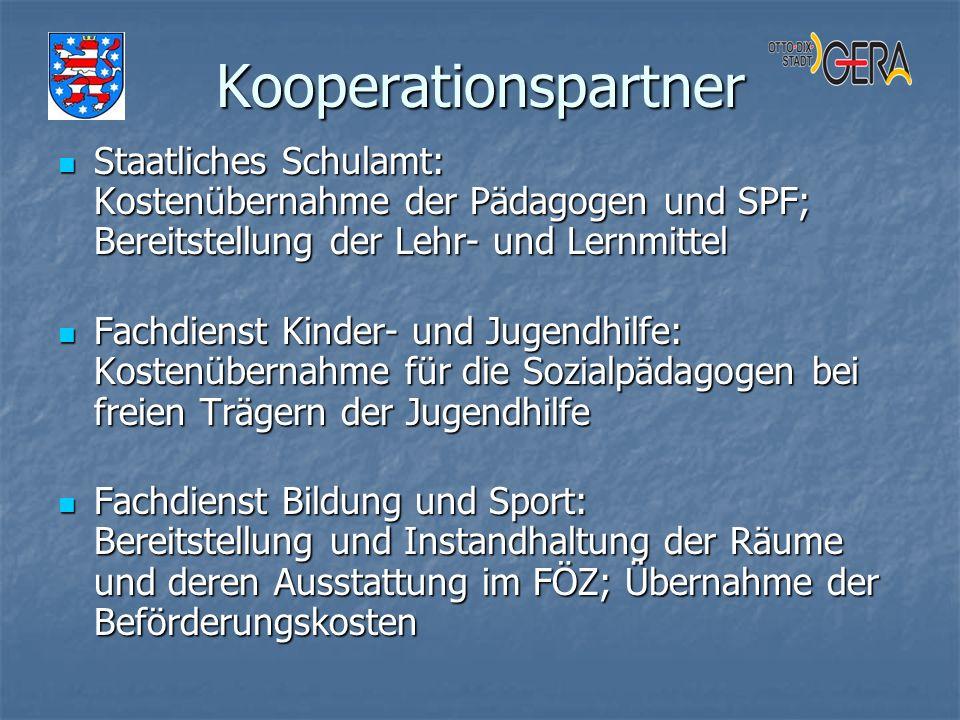 Kooperationspartner Staatliches Schulamt: Kostenübernahme der Pädagogen und SPF; Bereitstellung der Lehr- und Lernmittel.