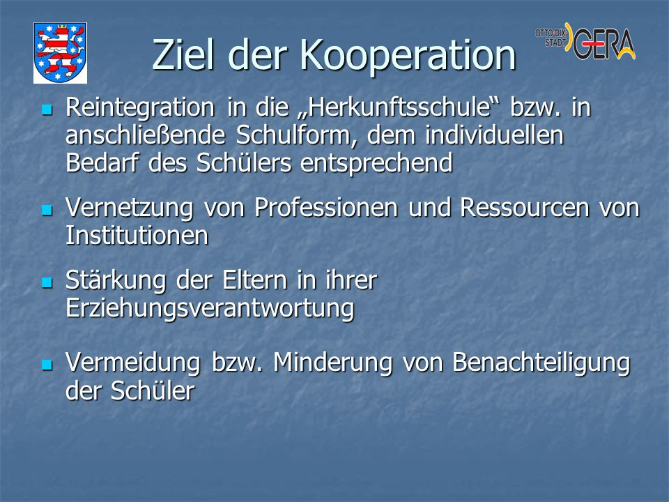 """Ziel der Kooperation Reintegration in die """"Herkunftsschule bzw. in anschließende Schulform, dem individuellen Bedarf des Schülers entsprechend."""