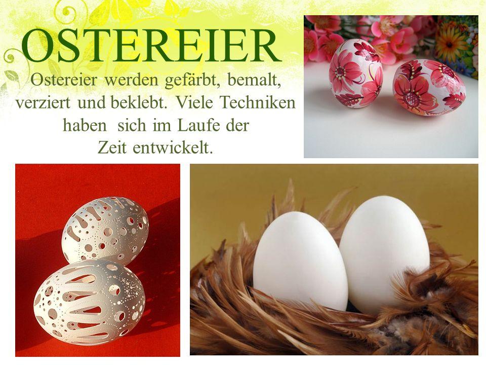 OSTEREIER Ostereier werden gefärbt, bemalt,