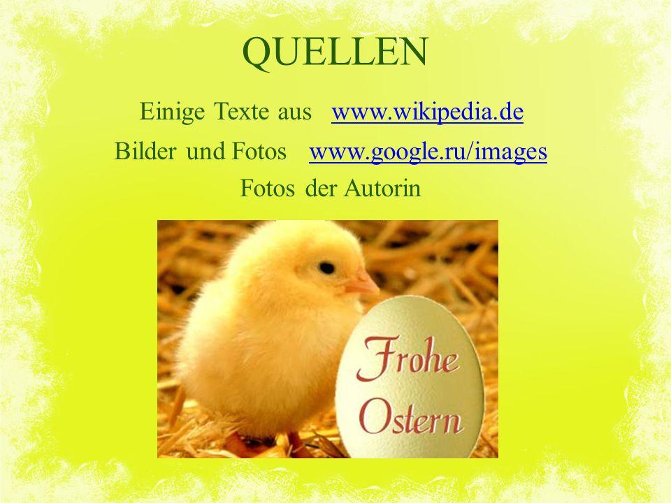 QUELLEN Einige Texte aus www.wikipedia.de