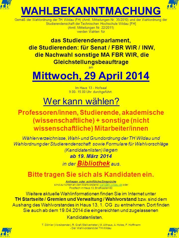 WAHLBEKANNTMACHUNG Mittwoch, 29 April 2014 Wer kann wählen