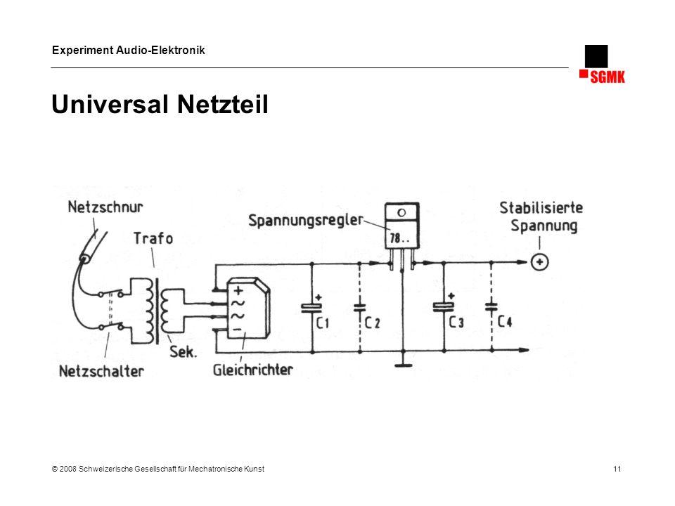 Universal Netzteil © 2008 Schweizerische Gesellschaft für Mechatronische Kunst 11