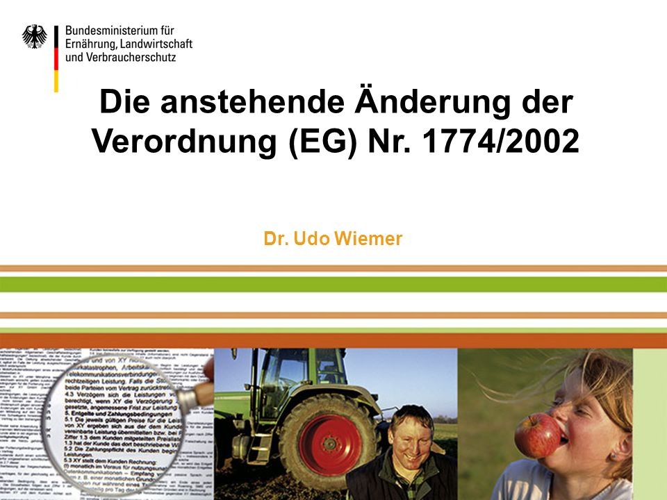 Die anstehende Änderung der Verordnung (EG) Nr. 1774/2002