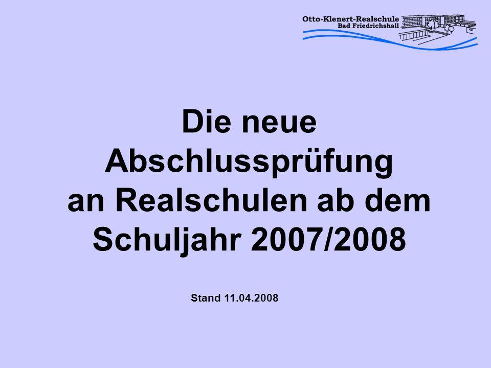 Die neue Abschlussprüfung an Realschulen ab dem Schuljahr 2007/2008