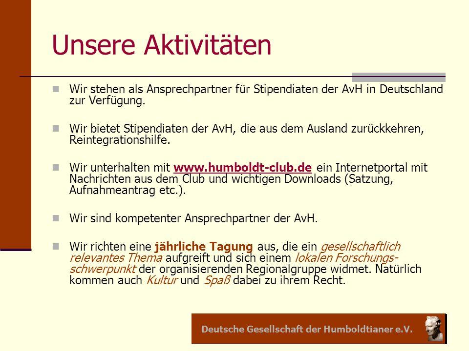 Unsere Aktivitäten Wir stehen als Ansprechpartner für Stipendiaten der AvH in Deutschland zur Verfügung.