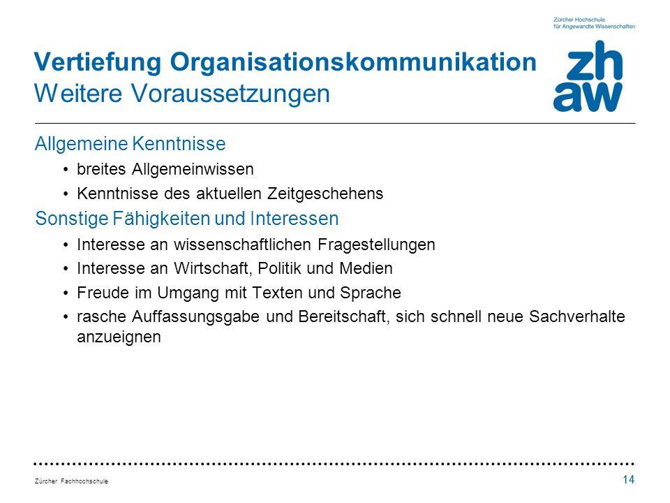 Vertiefung Organisationskommunikation Weitere Voraussetzungen