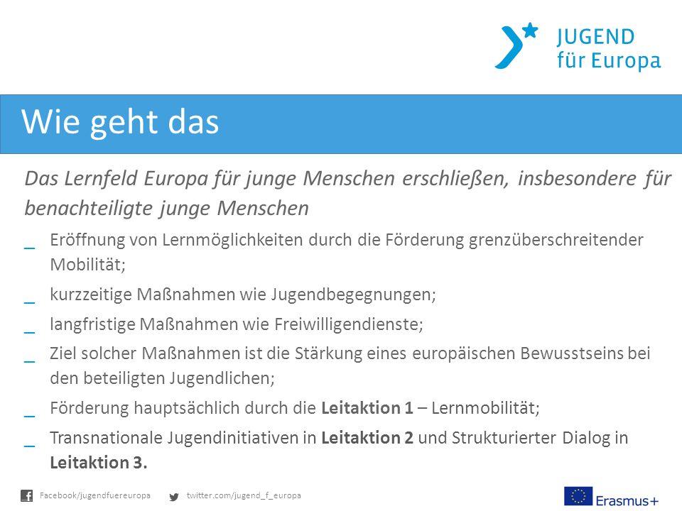 Wie geht das Das Lernfeld Europa für junge Menschen erschließen, insbesondere für benachteiligte junge Menschen.