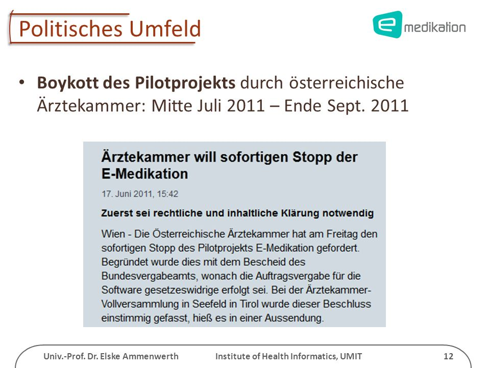 Politisches Umfeld Boykott des Pilotprojekts durch österreichische Ärztekammer: Mitte Juli 2011 – Ende Sept.