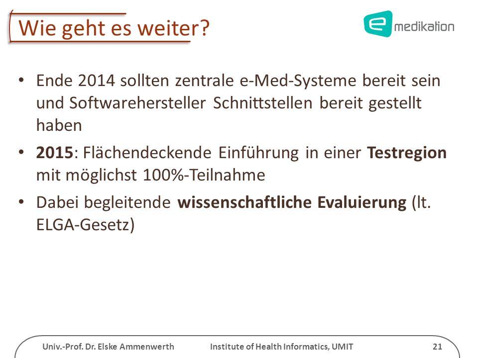 Wie geht es weiter Ende 2014 sollten zentrale e-Med-Systeme bereit sein und Softwarehersteller Schnittstellen bereit gestellt haben.