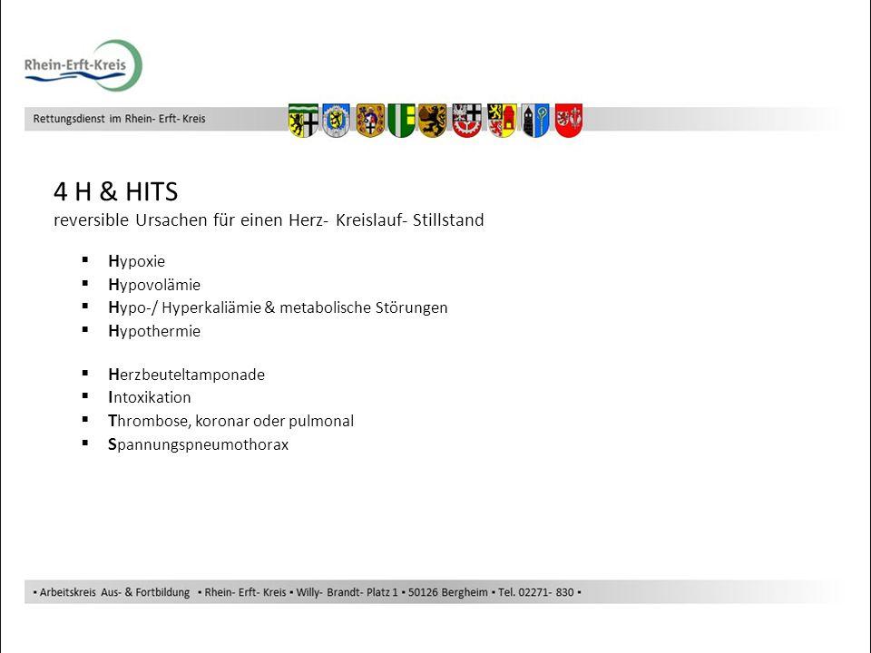 4 H & HITS reversible Ursachen für einen Herz- Kreislauf- Stillstand