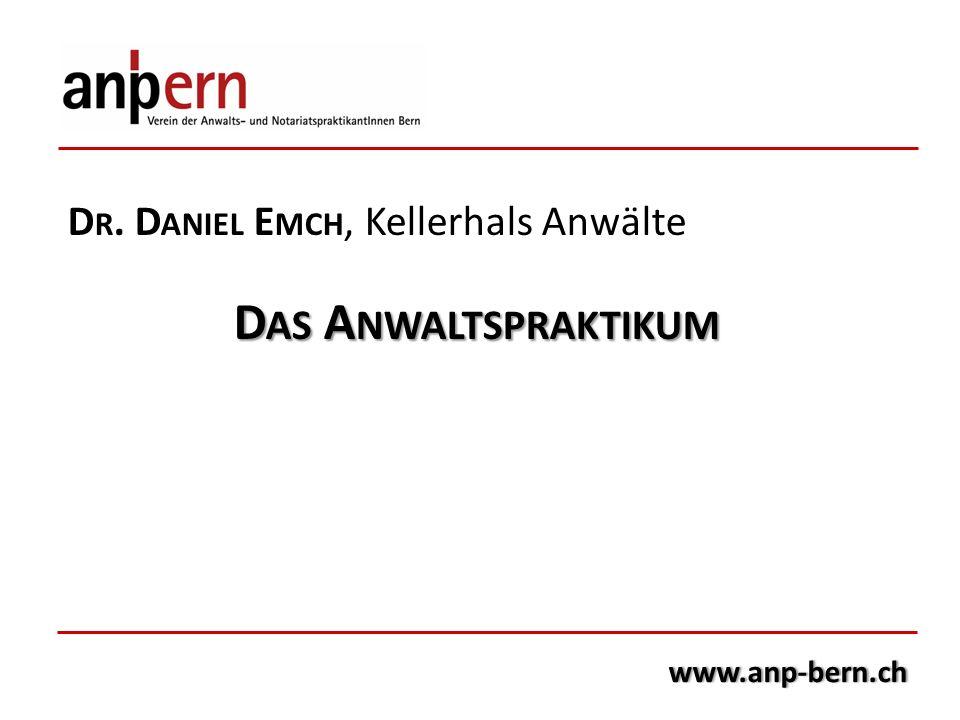 Das Anwaltspraktikum Dr. Daniel Emch, Kellerhals Anwälte