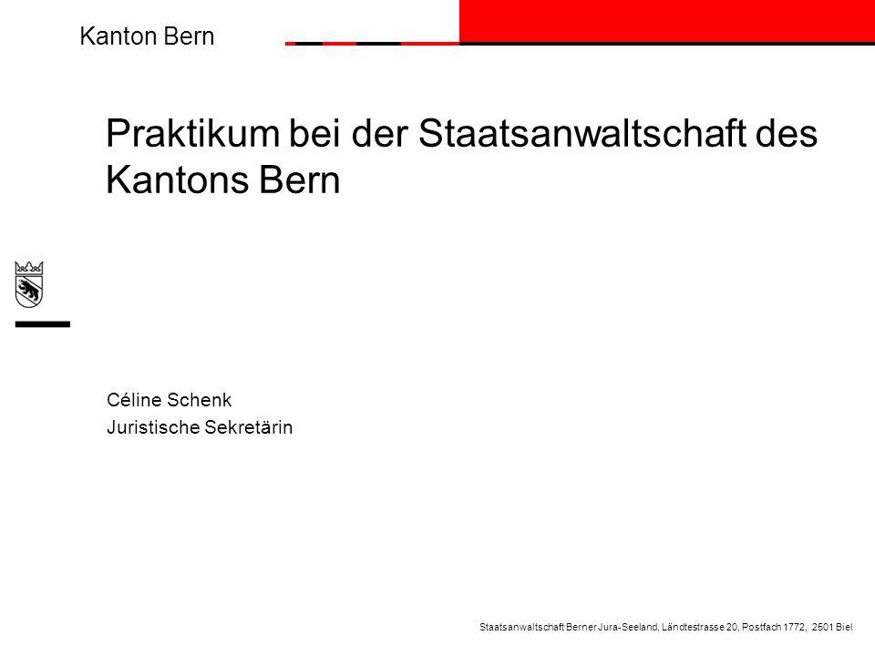 Praktikum bei der Staatsanwaltschaft des Kantons Bern