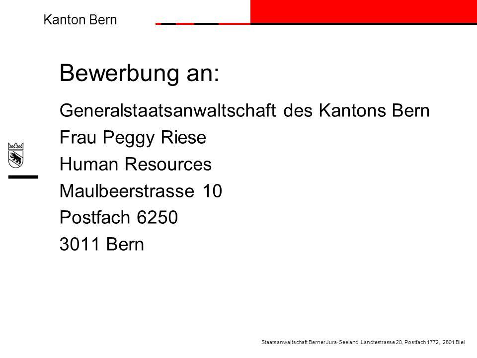 Bewerbung an: Generalstaatsanwaltschaft des Kantons Bern
