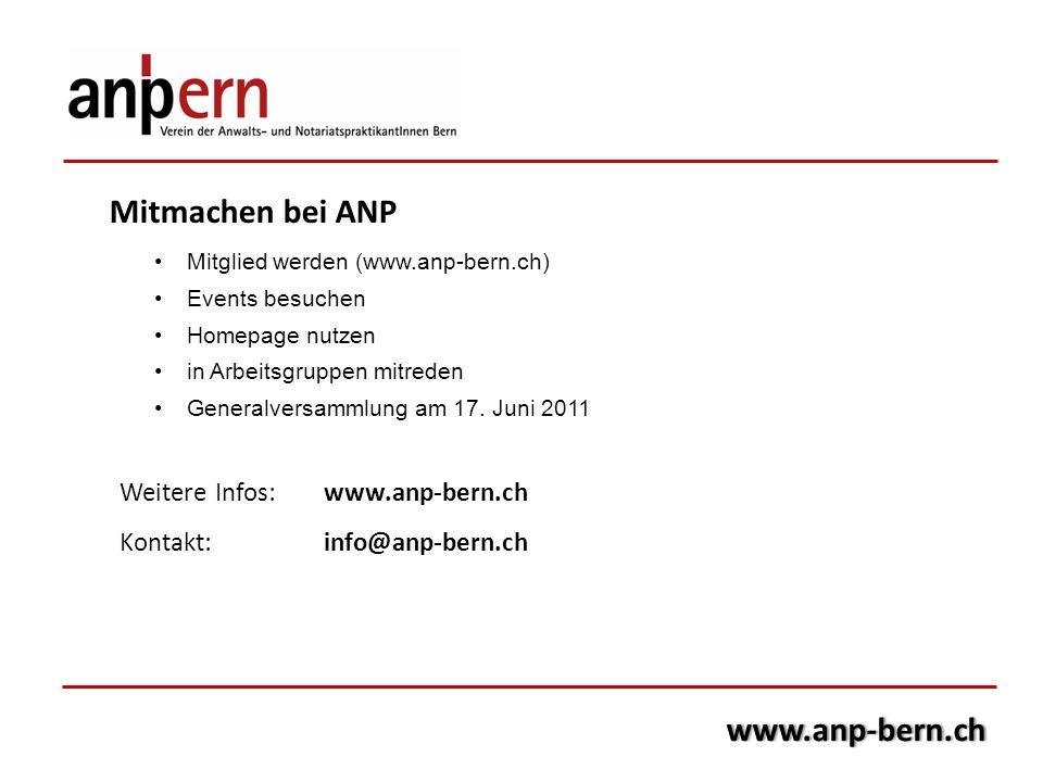 Mitmachen bei ANP www.anp-bern.ch Weitere Infos: www.anp-bern.ch