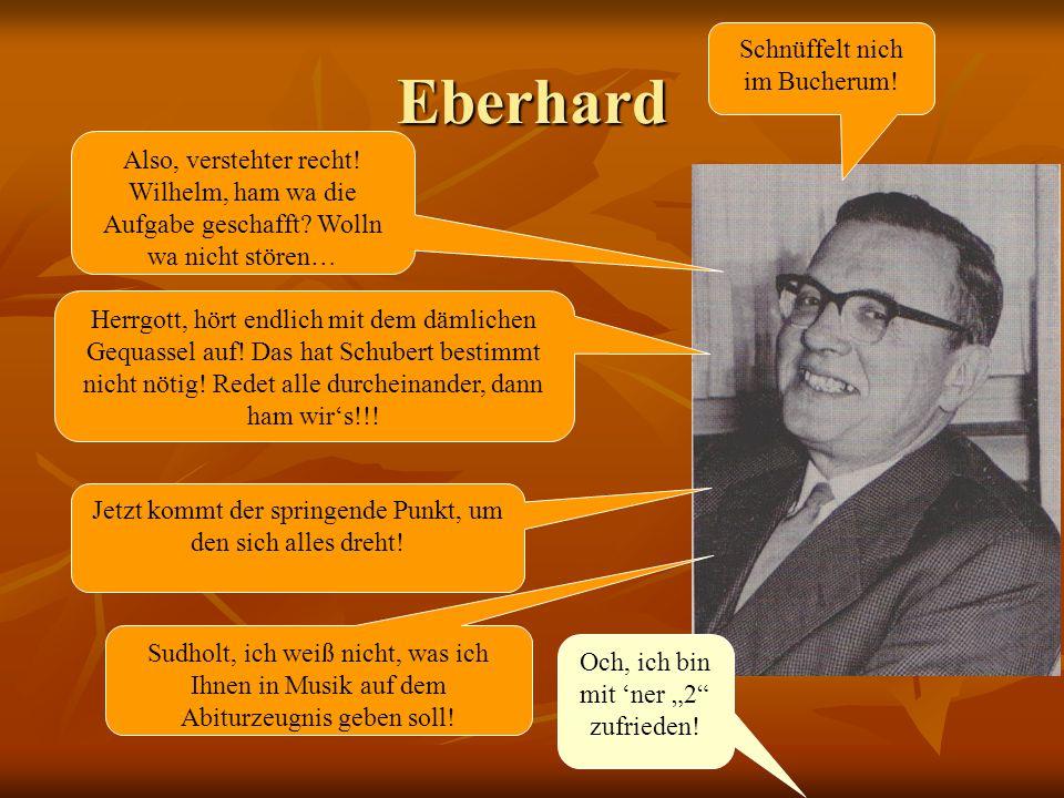 Eberhard Schnüffelt nich im Bucherum!