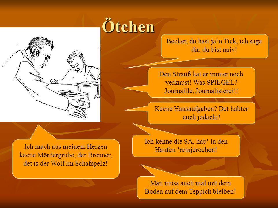 Ötchen Becker, du hast ja'n Tick, ich sage dir, du bist naiv!