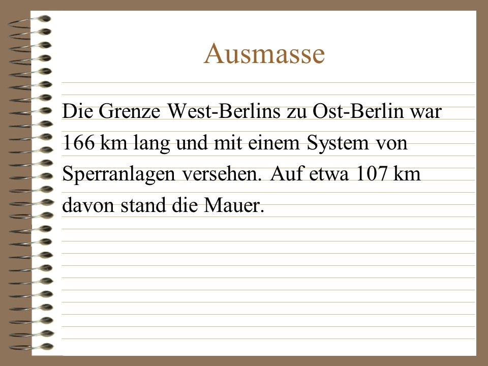 Ausmasse Die Grenze West-Berlins zu Ost-Berlin war