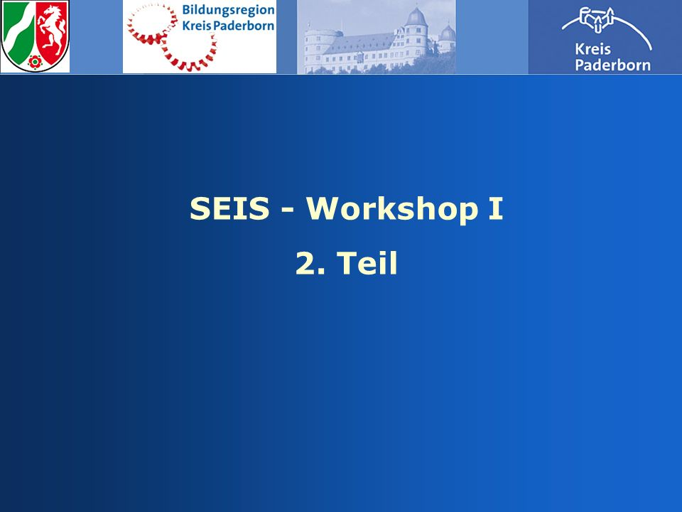 SEIS - Workshop I 2. Teil