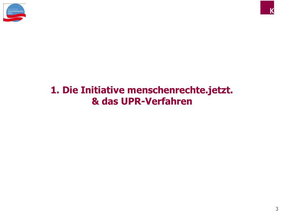 1. Die Initiative menschenrechte.jetzt. & das UPR-Verfahren