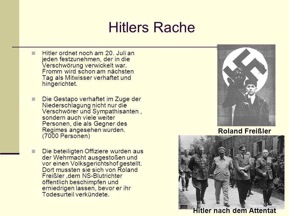 Hitlers Rache Roland Freißler Hitler nach dem Attentat
