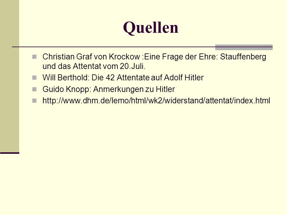Quellen Christian Graf von Krockow :Eine Frage der Ehre: Stauffenberg und das Attentat vom 20.Juli.