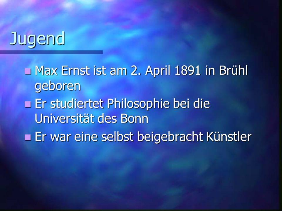 Jugend Max Ernst ist am 2. April 1891 in Brühl geboren