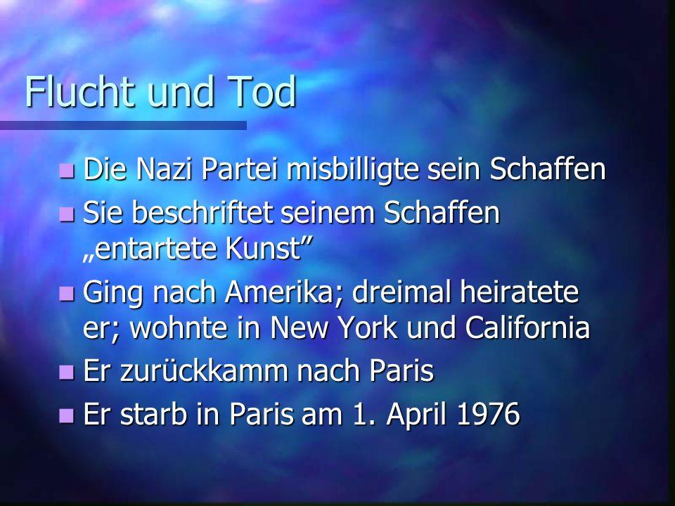 Flucht und Tod Die Nazi Partei misbilligte sein Schaffen