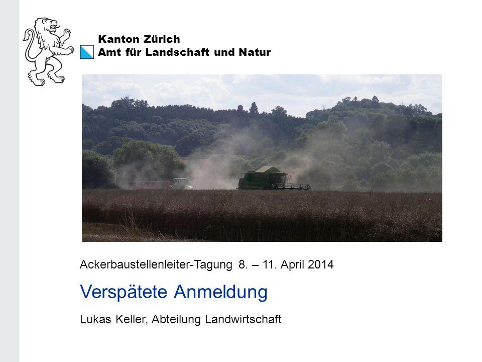 Verspätete Anmeldung Ackerbaustellenleiter-Tagung 8. – 11. April 2014