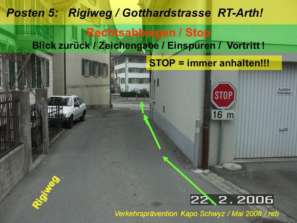 Posten 5: Rigiweg / Gotthardstrasse RT-Arth!