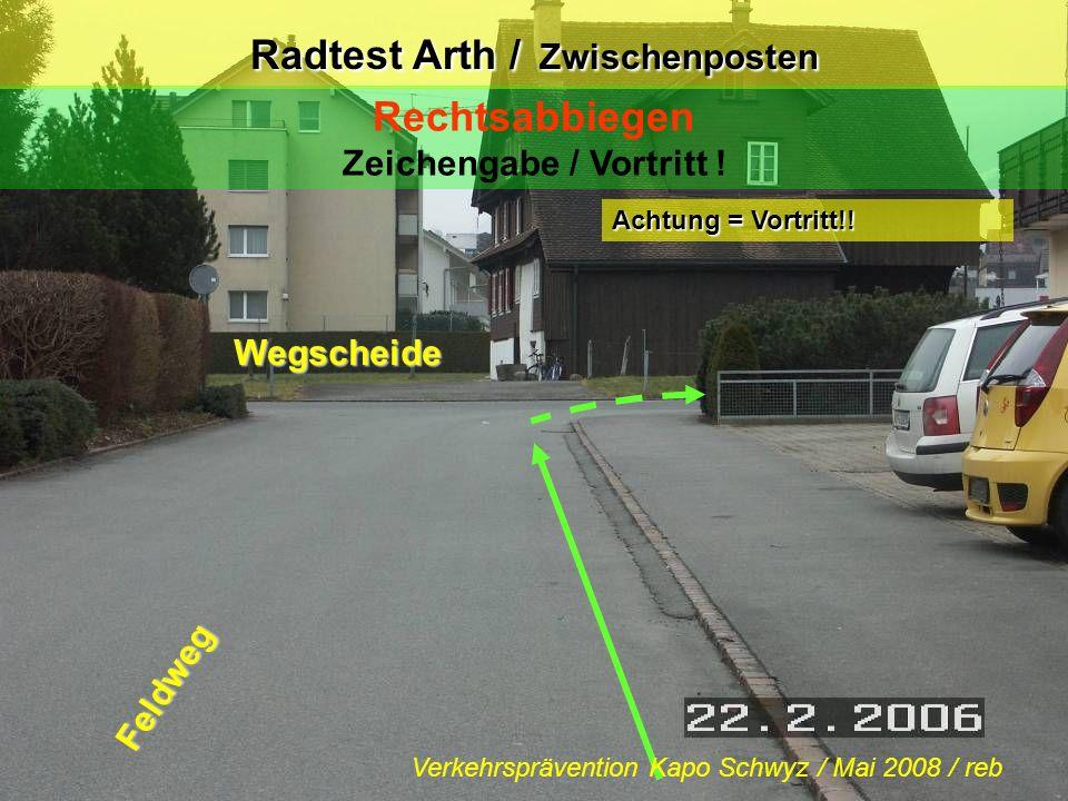 Radtest Arth / Zwischenposten Rechtsabbiegen Zeichengabe / Vortritt !