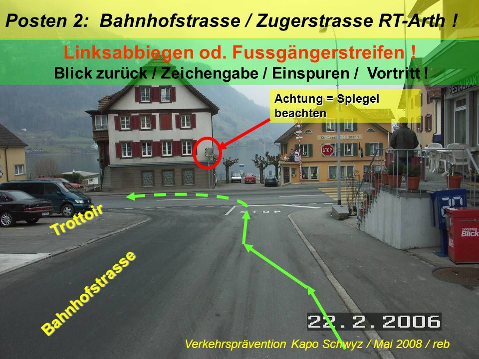 Posten 2: Bahnhofstrasse / Zugerstrasse RT-Arth !