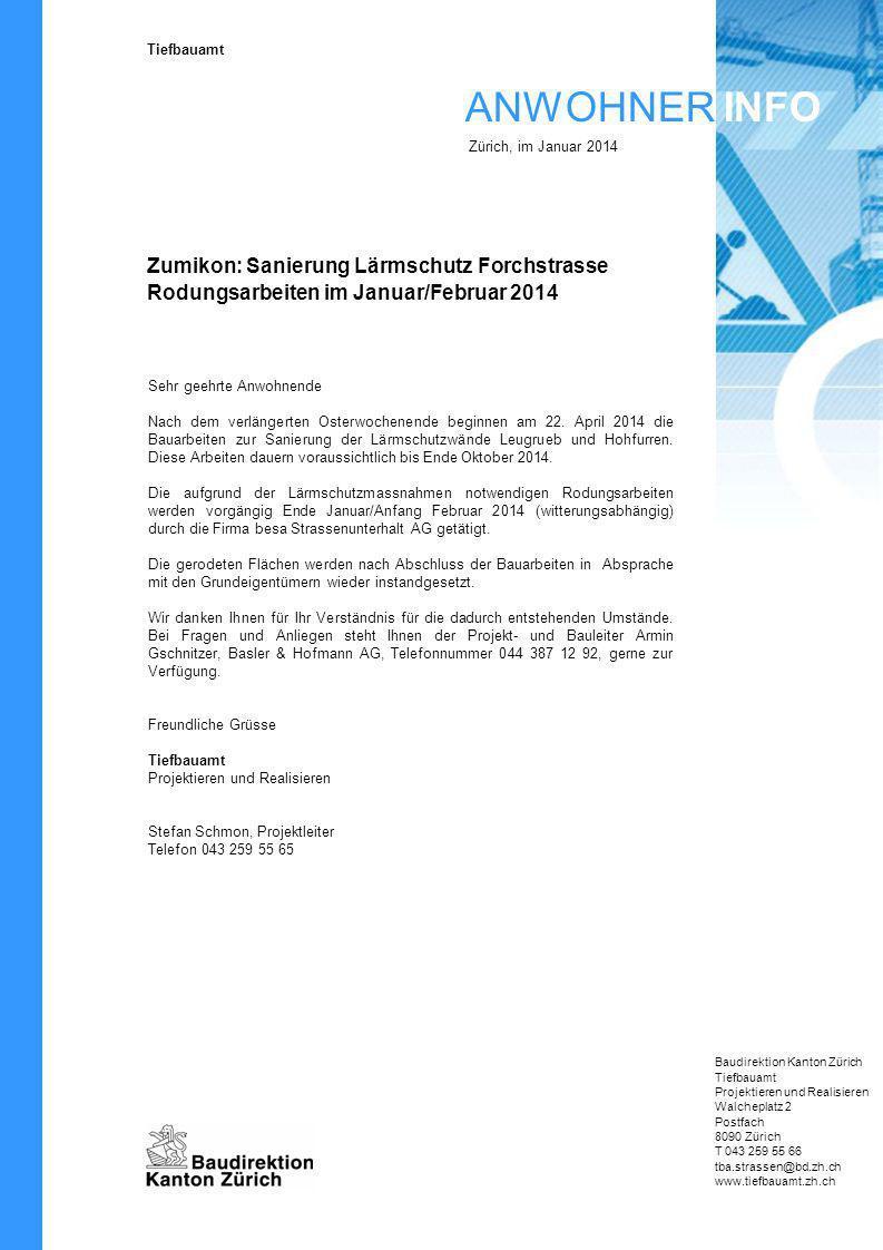 Zürich, im Januar 2014 Zumikon: Sanierung Lärmschutz Forchstrasse Rodungsarbeiten im Januar/Februar 2014.