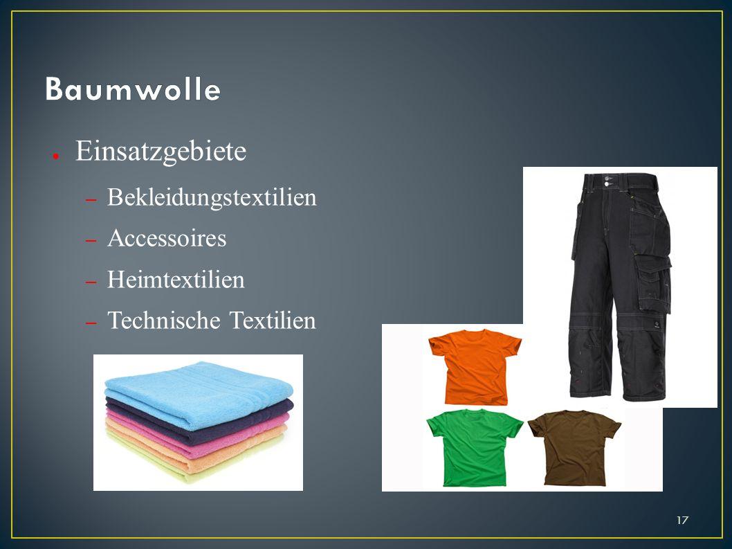 Baumwolle Einsatzgebiete Bekleidungstextilien Accessoires