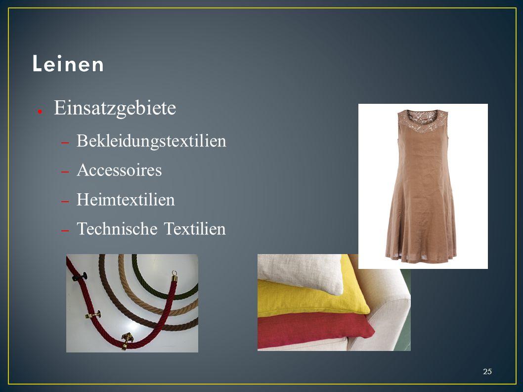 Leinen Einsatzgebiete Bekleidungstextilien Accessoires Heimtextilien