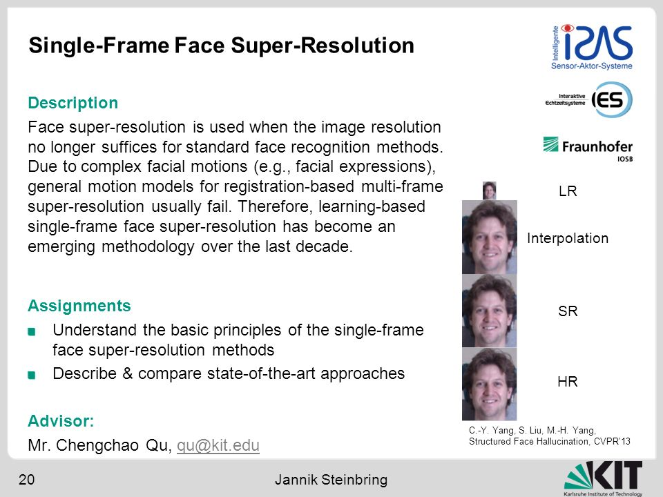 Single-Frame Face Super-Resolution